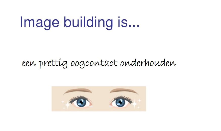 Image building is... prettig oogcontact onderhouden